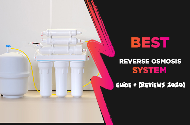 Best Reverse Osmosis Systems Reviews in 2021 + (Buying Guide)
