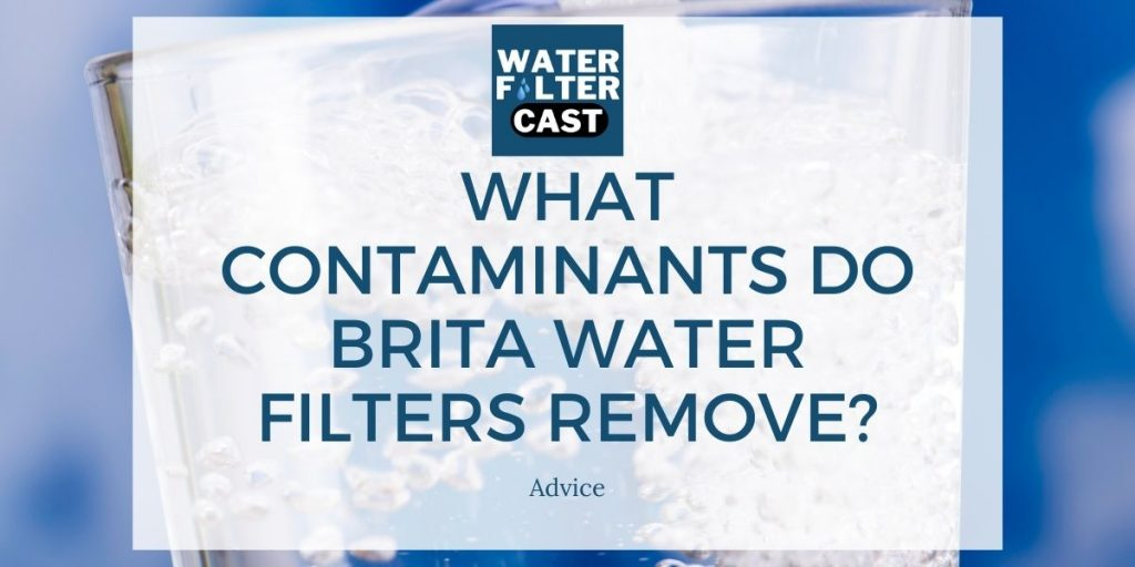 What Contaminants Do Brita Water Filters Remove?